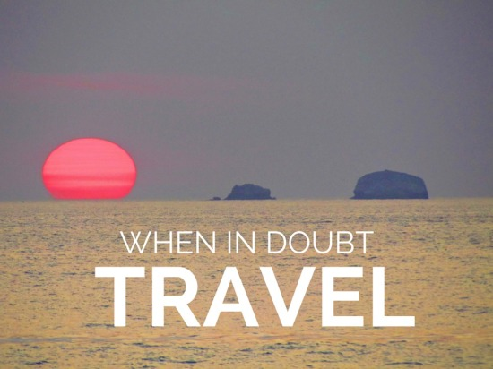 when_in_doubt_travel_travel_quotes